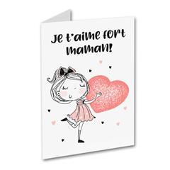 Carte de souhait - Je t'aime fort maman!