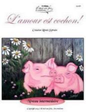 L'amour est cochon!