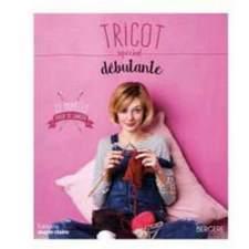Tricot spécial débutante, 22 modèles, éditions Marie Claire